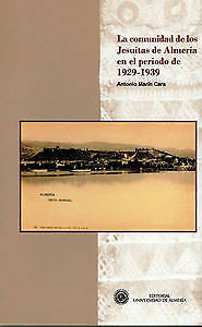 La comunidad de los jesuitas de Almería en el período 1929 -