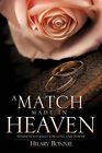 A Match Made in Heaven by Hilary Bonnie (Paperback / softback, 2010)