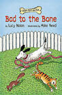 Bad to the Bone by Lucy Nolan (Paperback / softback, 2011)