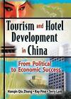 Tourism and Hotel Development in China: From Political to Economic Success by Terry Lam, Hanqin Qiu Zhang, Kaye Sung Chon, Ray J. Pine (Paperback, 2004)