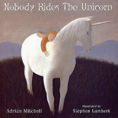 1 of 1 - Nobody Rides The Unicorn, Mitchell, Adrian, Very Good Book