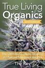 True Living Organics by The Rev (Paperback, 2016)