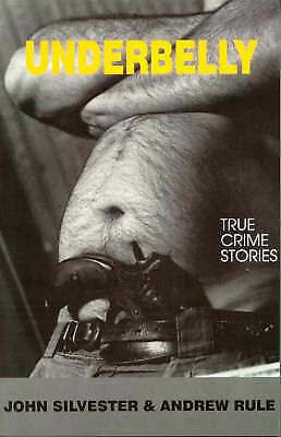1 of 1 - Underbelly 1: True Crime Stories by John Silvester, Andrew Rule (Paperback,...
