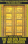 The Golden Book of Melchizedek: How to Become an Integrated Christ/Buddha in This Lifetime; Volume 1 by Dr Joshua David Stone (Paperback / softback, 2001)