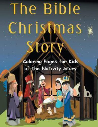 The Bible Christmas Story Coloring Pages For Kids Of The Nativity