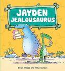 Jayden Jealousaurus by Brian Moses (Paperback / softback, 2014)