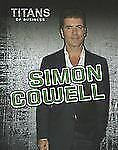 Simon Cowell (Titans of Business)-ExLibrary