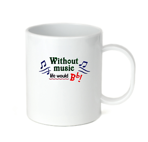 Coffee Cup Mug Travel 11 15 oz Funny Without Music Life Would Be B Flat Band