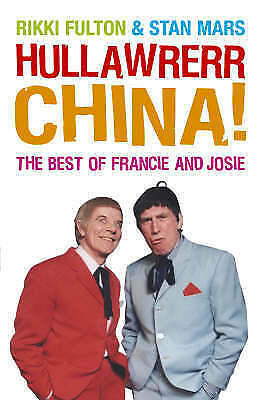 """AS NEW"" Hullawrerr China!: The Francie and Josie Scripts, Mars, Stan, Fulton, R"