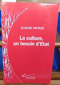Patriat La culture, un besoin d'État...