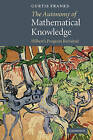 The Autonomy of Mathematical Knowledge: Hilbert's Program Revisited by Curtis Franks (Paperback, 2010)