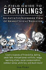 A Field Guide to Earthlings: An Autistic/Asperger View of Neurotypical Behavior by Ian Ford (Paperback / softback, 2010)