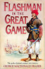 Flashman in the Great Game (The Flashman Papers, Book 8) by George MacDonald Fraser (Paperback, 2006)
