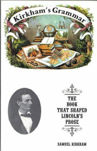 Kirkham's Grammar: The Book That Shaped Lincoln's Prose