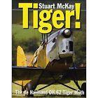 Tiger!: The de Havilland Tiger Moth by Stuart McKay (Hardback, 2014)