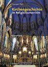 Kirchengeschichte im Religionsunterricht von Harmjan Dam (2013, Taschenbuch)