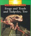 Frogs and Toads and Tadpoles, Too by Allan Fowler (Paperback, 1992)