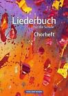Liederbuch für die Schule. Chorheft Östliche Bundesländer und Berlin von Ulf Firke und Wolfgang Gretschel (2013, Taschenbuch)