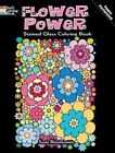 Dover Nature Stained Glass Coloring Book: Flower Power Stained Glass Coloring Book by Susan Bloomenstein (2012, Paperback)
