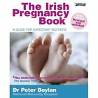 The Irish Pregnancy Book: A Guide for Expectant Mothers by Dr. Peter Boylan (Paperback, 2015)