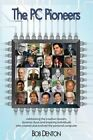 The PC Pioneers by Bob Denton (Paperback, 2014)