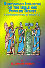 Babylonian Influence on the Bible and Popular Beliefs: A Comparative Study of Genesis 1. 2 by A. Smythe Palmer, Paul Tice (Paperback, 2000)