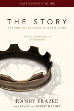 The Story: The Story Getting to the Heart of God's Story : Adult Curriculum - 31 Sessions by Sherry Harney, Kevin Harney, Max Lucado and Randy L. Frazee (2011, Paperback)