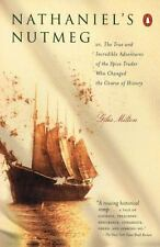 Nathaniel's Nutmeg : Or, the True and Incredible Adventures of the Spice Trader Who Changed the Course of History by Giles Milton (2000, Paperback)