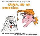 Kasperl und der Schneekönig. CD von Richard Oehmann und Josef Parzefall (2006)