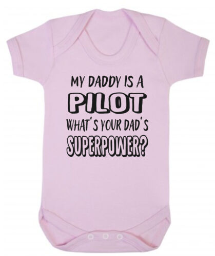My Daddy Is A Pilot What/'s Your/'s Superpower Blue or Pink Baby Bodysuit