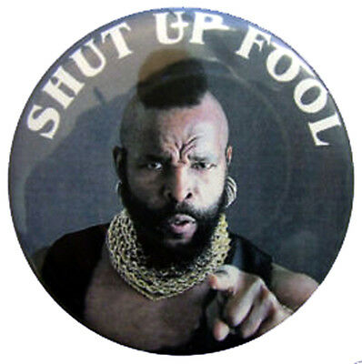 Mr T 58mm Badge. A Team fancy dress outfit badges ideal for dressing up party.