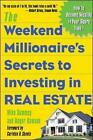 The Weekend Millionaire's Secrets to Investing in Real Estate: How to Become Wealthy in Your Spare Time by Mike Summey, Roger Dawson (Paperback, 2003)