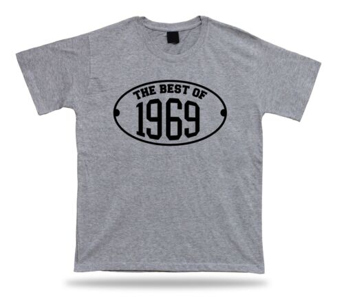 Printed T shirt tee The best of 1969 happy birthday present gift idea unisex