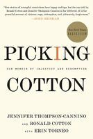 Picking Cotton: Our Memoir Of Injustice And Redemption By Jennifer Thompson-cann on sale