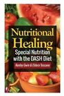 Nutritional Healing: Special Nutrition with the Dash Diet by Keeley Gwin, Toscano Eldora (Paperback / softback, 2013)