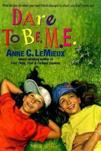 Dare to Be, M. E.! by Anne Connelly LeMieux