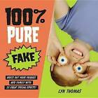 100% Pure Fake: Gross Out Your Friends and Family with 25 Great Special Effects! by Lyn Thomas (Hardback, 2009)