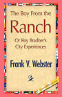 The Boy from the Ranch by Frank V Webster (Hardback, 2007)
