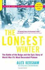 The Longest Winter : The Battle of the Bulge and the Epic Story of World War II's Most Decorated Platoon by Alex Kershaw (2005, Paperback)