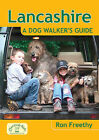 Lancashire: A Dog Walker's Guide by Ron Freethy (Paperback, 2011)