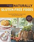 The Complete Guide to Naturally Gluten-free Foods: Your Starter Manual to Going G-Free the Easy, No-Fuss Way-Includes 100 Simply Delicious Recipes! by Olivia Dupin (Paperback, 2012)