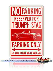 Triumph-Stag-Convertible-Reserved-Parking-Only-Sign-Size-12x18-8x12-Aluminum