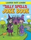 The Silly Spells Joke Book by Sean Connolly (Hardback, 2013)