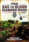 From SAS to Blood Diamond Wars by Fred Marafono, Hamish Ross (Hardback, 2011)