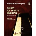 Theory for Today's Musician Workbook by Ralph Turek, Daniel McCarthy (Paperback, 2013)