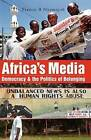 Africa's Media, Democracy, and the Politics of Belonging by Francis B. Nyamnjoh (Paperback, 2005)