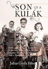 Son Kulak How Hungarian Farm Boy Survived World War II Escaped Stalinist Oppress