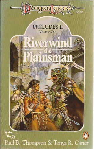 Dragonlance Preludes II: Riverwind the Plainsman v. 1 (TSR Fantasy) By Paul B.