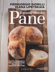 Il grande libro del pane. Tutti i segreti della panificaz... - Giorilli Pierg...