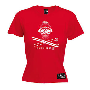 Image Is Loading Define Skiing Too Much Womens T Shirt Ski